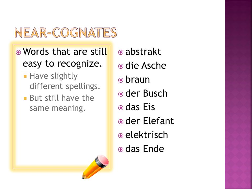 Words that are still easy to recognize. Have slightly different spellings.
