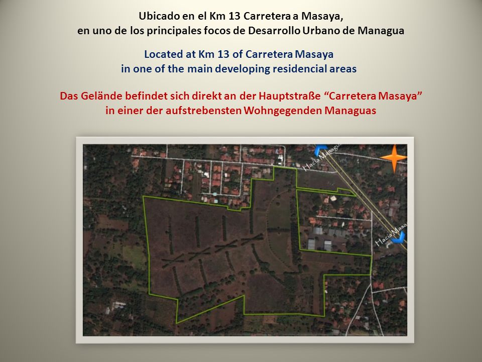 Ubicado en el Km 13 Carretera a Masaya, en uno de los principales focos de Desarrollo Urbano de Managua Located at Km 13 of Carretera Masaya in one of the main developing residencial areas Das Gelände befindet sich direkt an der Hauptstraße Carretera Masaya in einer der aufstrebensten Wohngegenden Managuas
