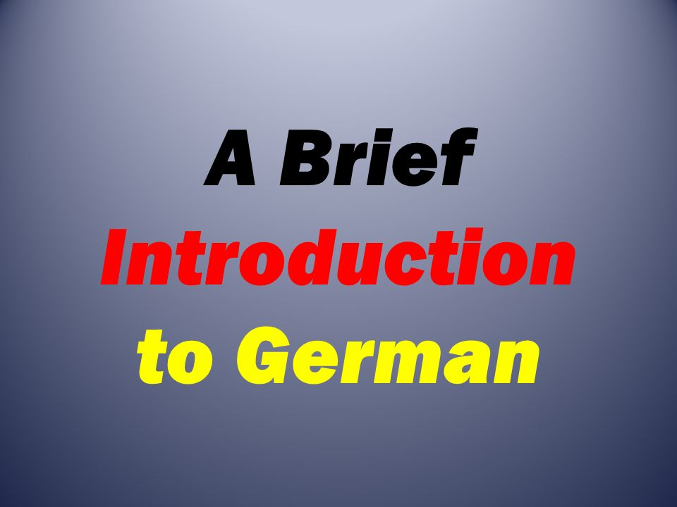 A Brief Introduction to German