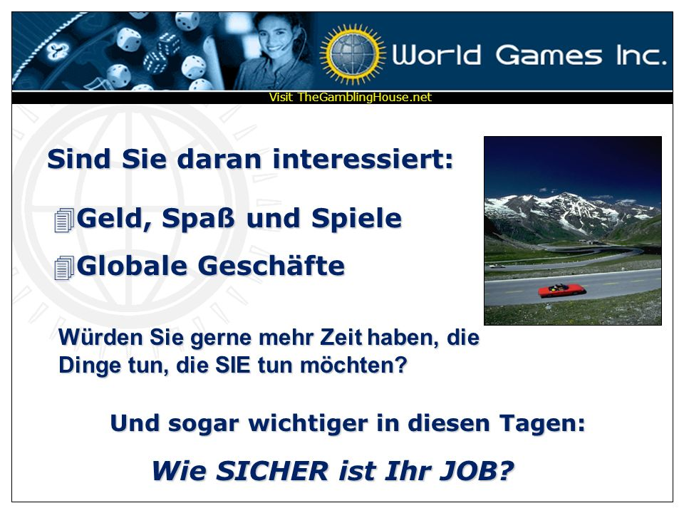 AKTIENHANDEL* SPIELE * GESCHÄFTE WORLD GAMES INC in cooperation with as independent distributor Visit TheGamblingHouse.net