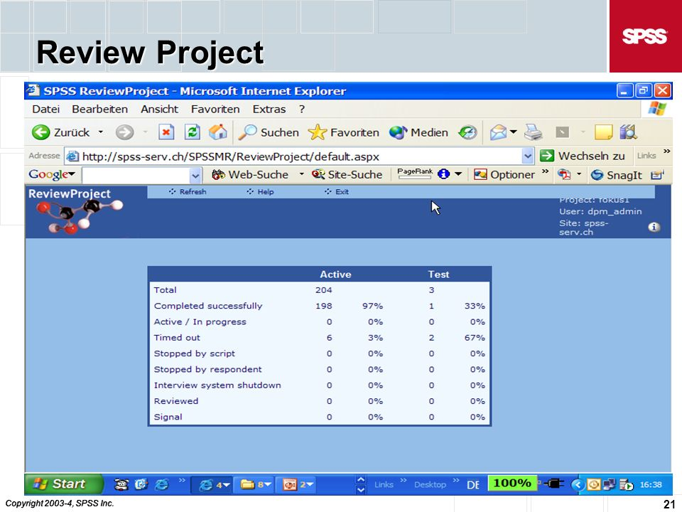 Copyright 2003-4, SPSS Inc. 21 Review Project