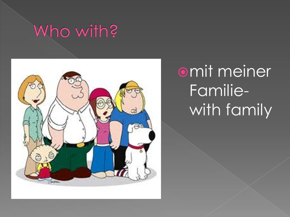 mit meiner Familie- with family