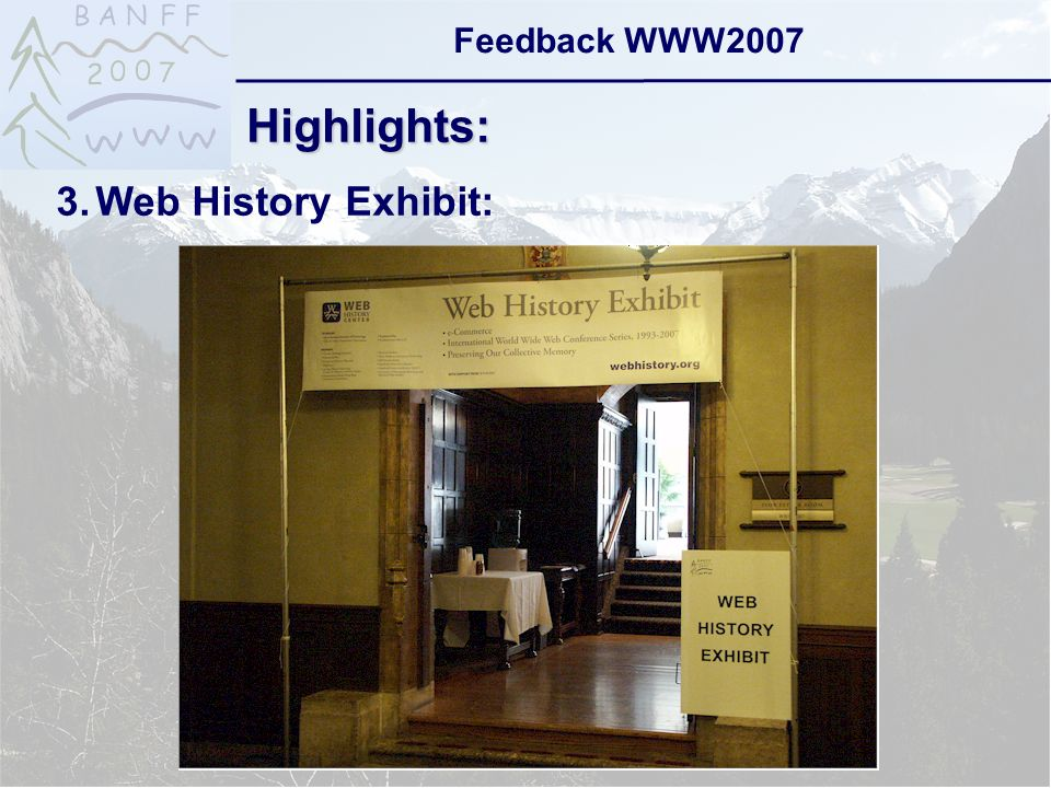 6-Sep-2007reto ambühler13 Feedback WWW2007 Highlights: 3.Web History Exhibit: