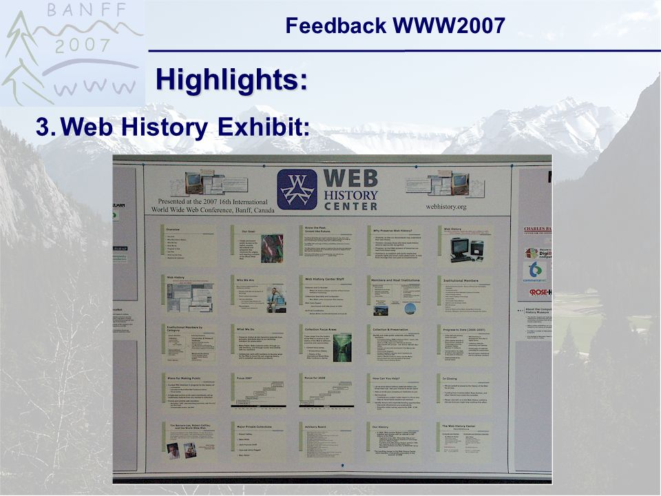 6-Sep-2007reto ambühler14 Feedback WWW2007 Highlights: 3.Web History Exhibit: