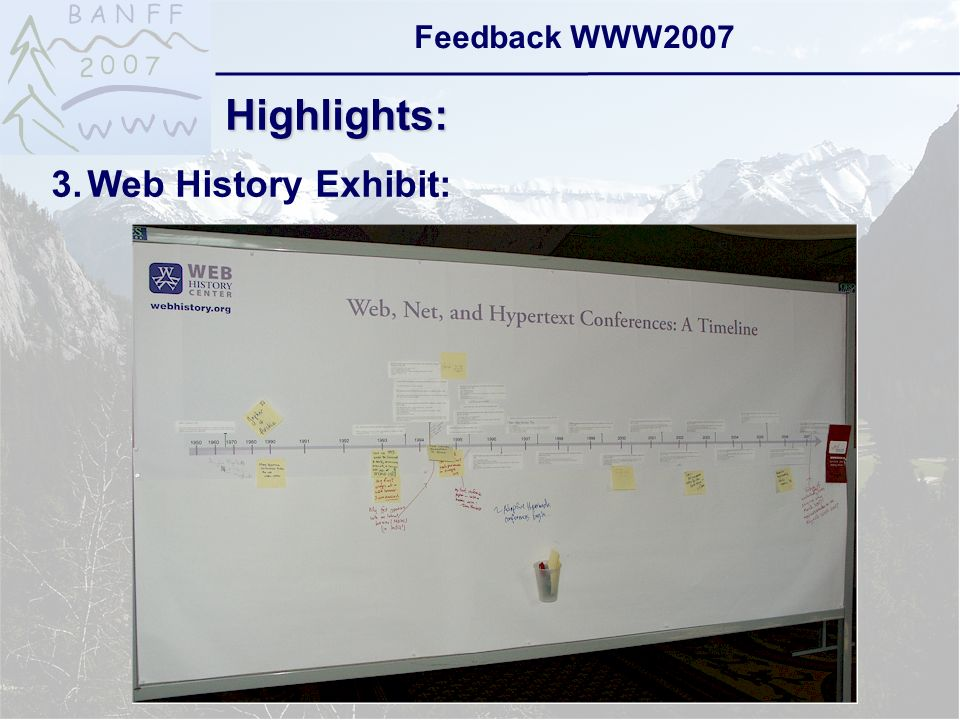 6-Sep-2007reto ambühler15 Feedback WWW2007 Highlights: 3.Web History Exhibit: