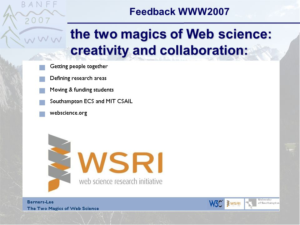 6-Sep-2007reto ambühler7 Feedback WWW2007 the two magics of Web science: creativity and collaboration: