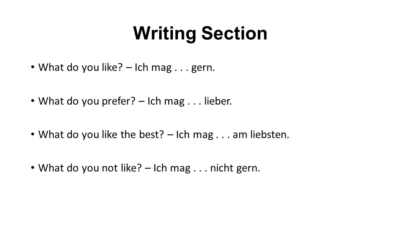 Writing Section What do you like. – Ich mag... gern.