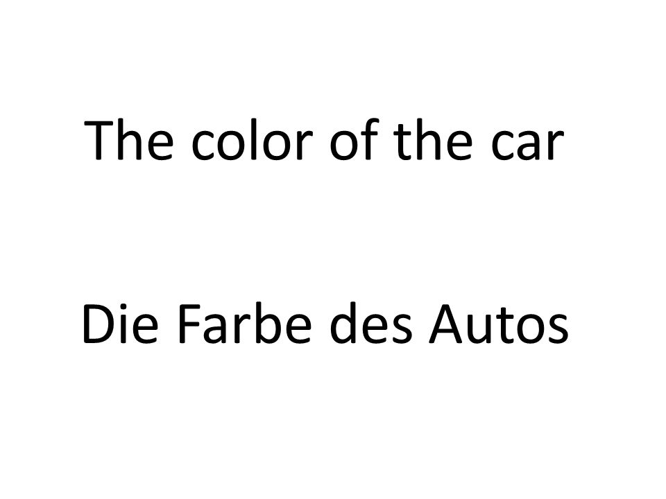 The color of the car Die Farbe des Autos