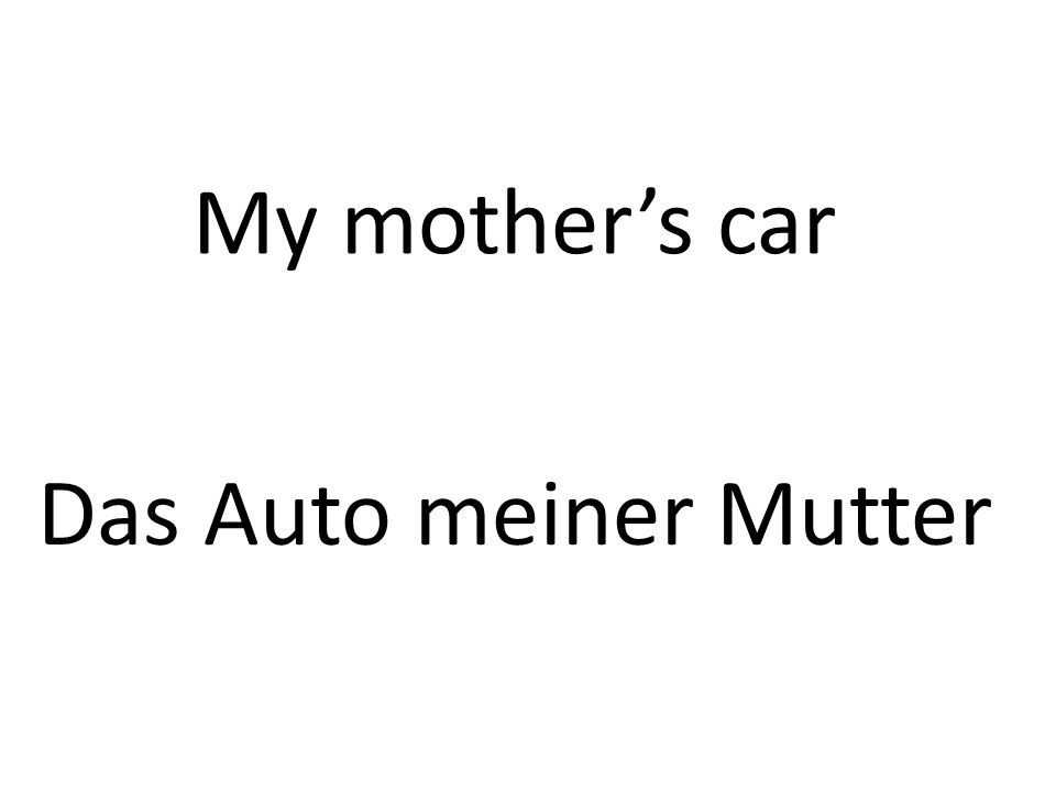 My mothers car Das Auto meiner Mutter