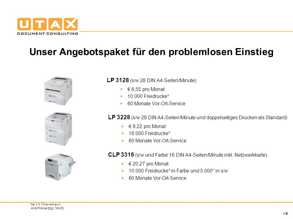 6 I-6 *bei 3 % Tonerverbrauch Alle Preise zzgl. MwSt.