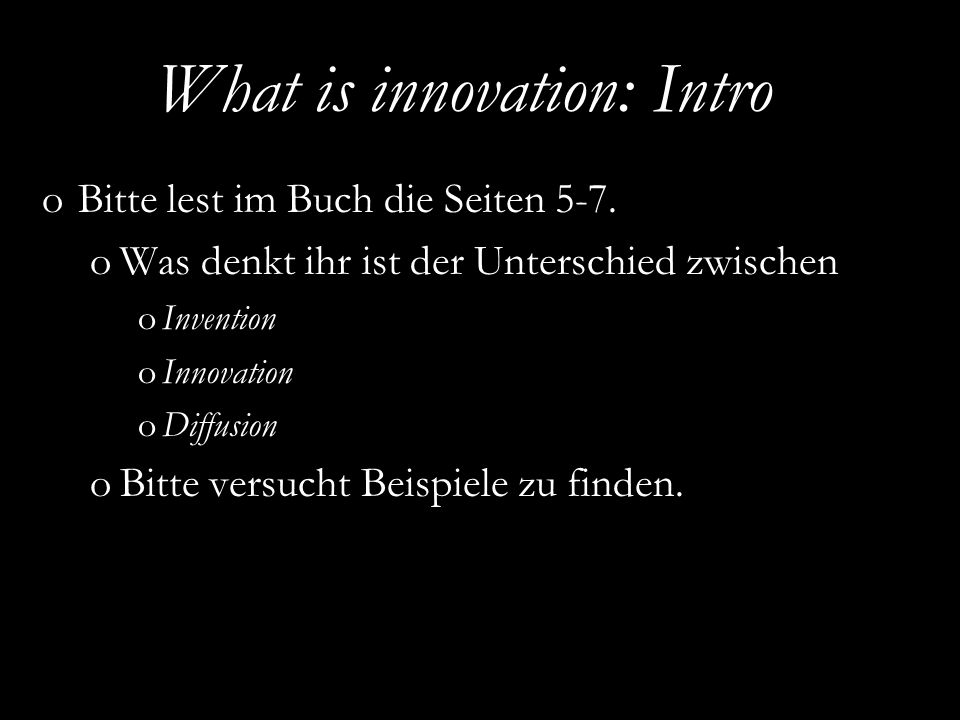 EURAM 2007, May 16 – 19, Positive Organizational Studies and Organizational Energy What is innovation: Intro oBitte lest im Buch die Seiten 5-7.