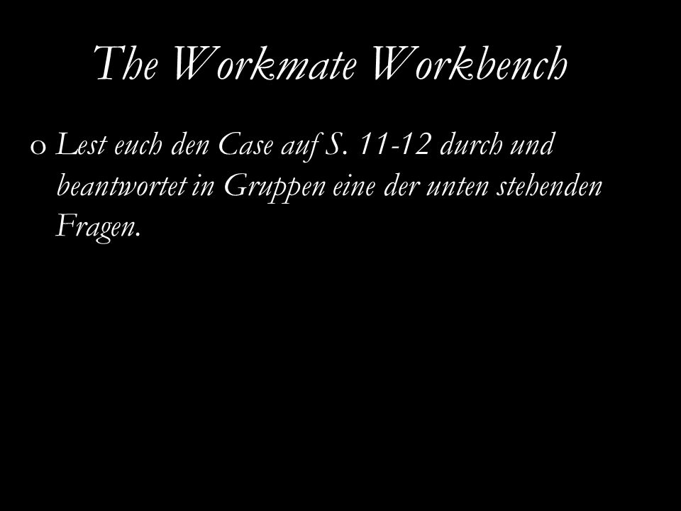 EURAM 2007, May 16 – 19, Positive Organizational Studies and Organizational Energy The Workmate Workbench oLest euch den Case auf S.