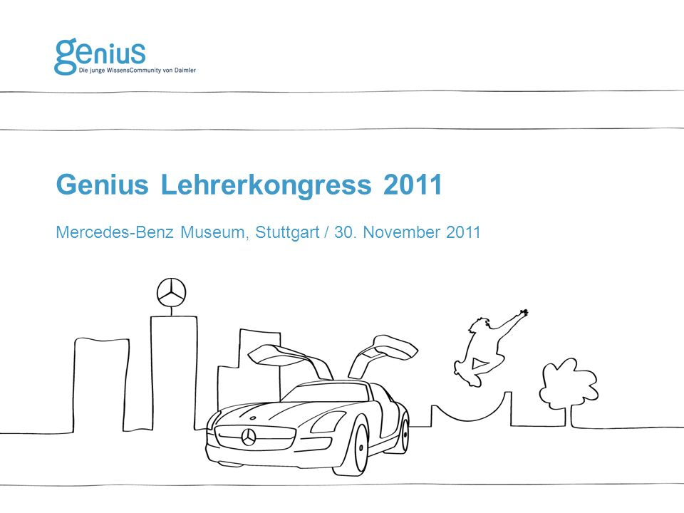 Genius Lehrerkongress 2011 Mercedes-Benz Museum, Stuttgart / 30. November 2011
