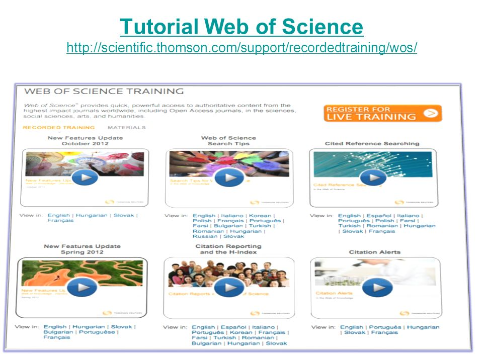 Tutorial Web of Science http://scientific.thomson.com/support/recordedtraining/wos/