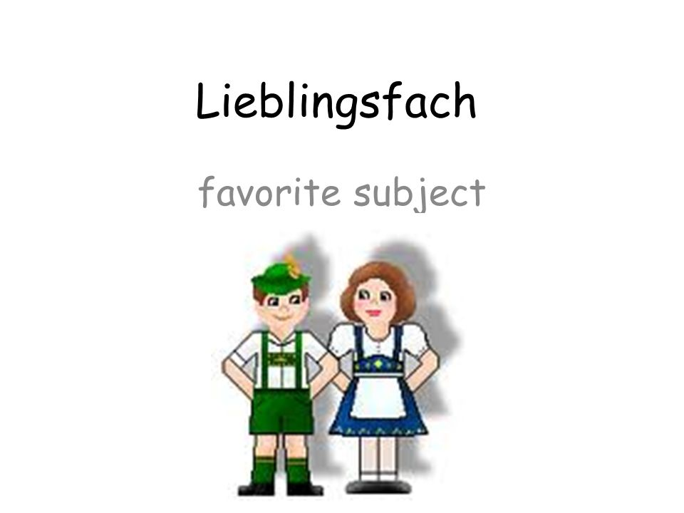 Lieblingsfach favorite subject