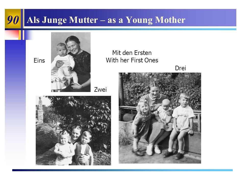 90 Als Junge Mutter – as a Young Mother Mit den Ersten With her First Ones Eins Zwei Drei