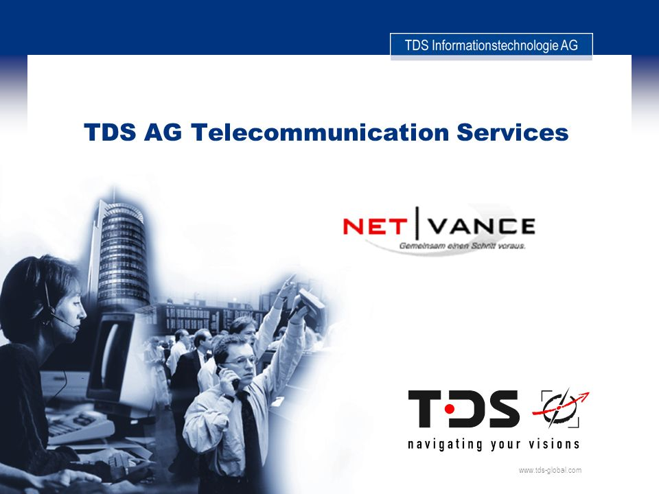 www.tds-global.com TDS AG Telecommunication Services