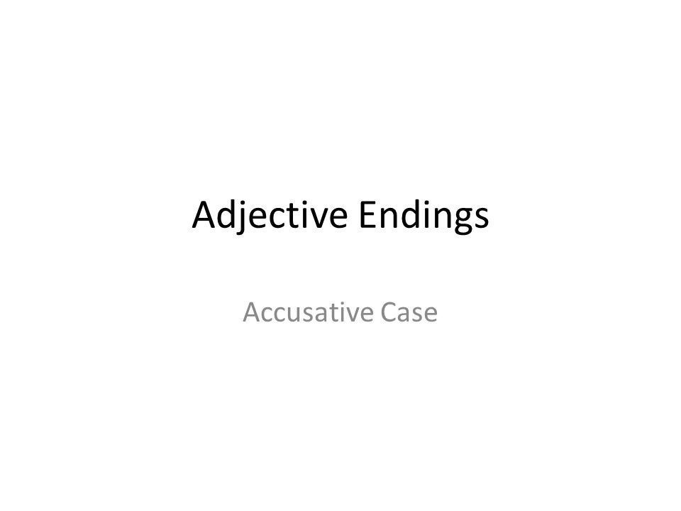 Adjective Endings Accusative Case