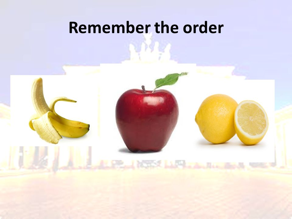 Remember the order