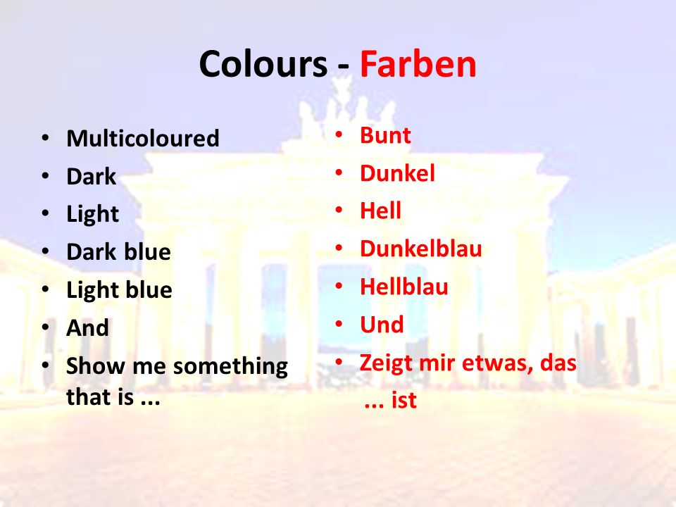Colours - Farben Multicoloured Dark Light Dark blue Light blue And Show me something that is...
