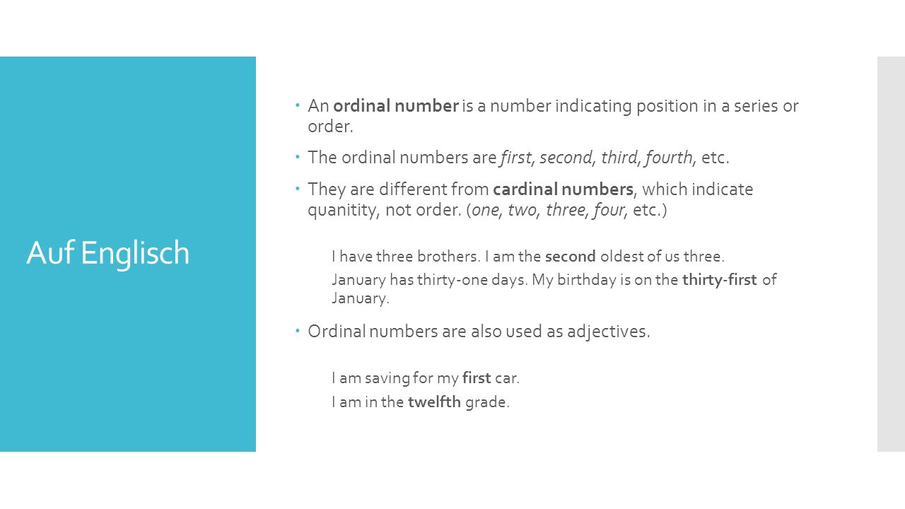 Auf Englisch  An ordinal number is a number indicating position in a series or order.