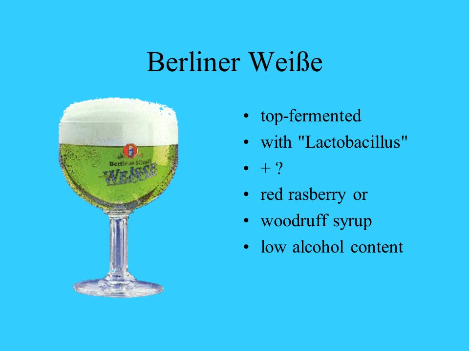 Berliner Weiße top-fermented with Lactobacillus + .