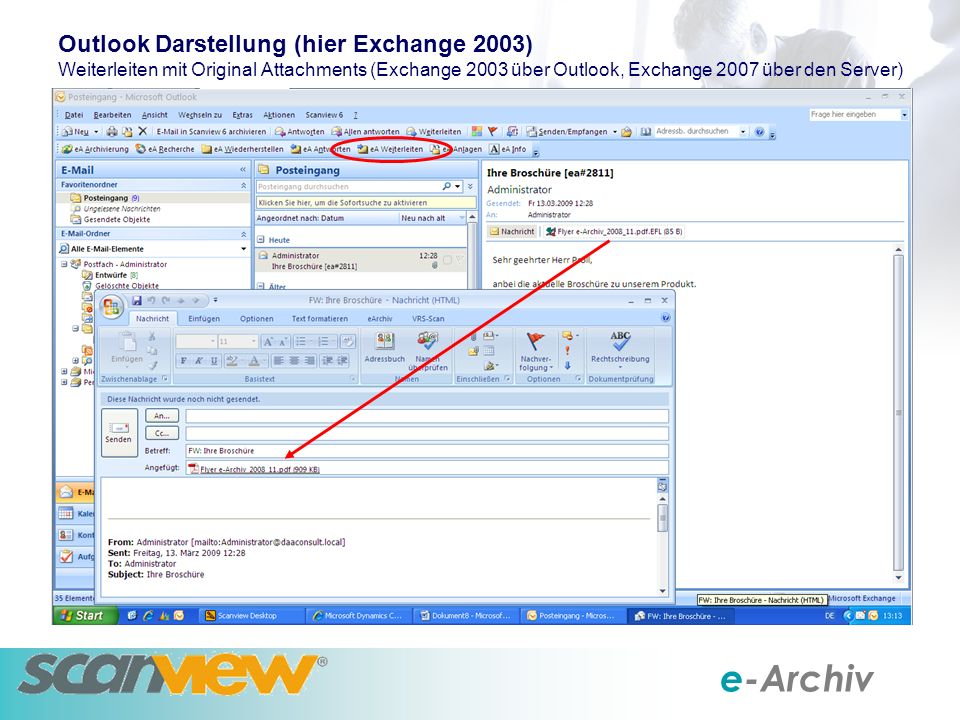 e-Archiv Outlook Darstellung (hier Exchange 2003) Weiterleiten mit Original Attachments (Exchange 2003 über Outlook, Exchange 2007 über den Server)