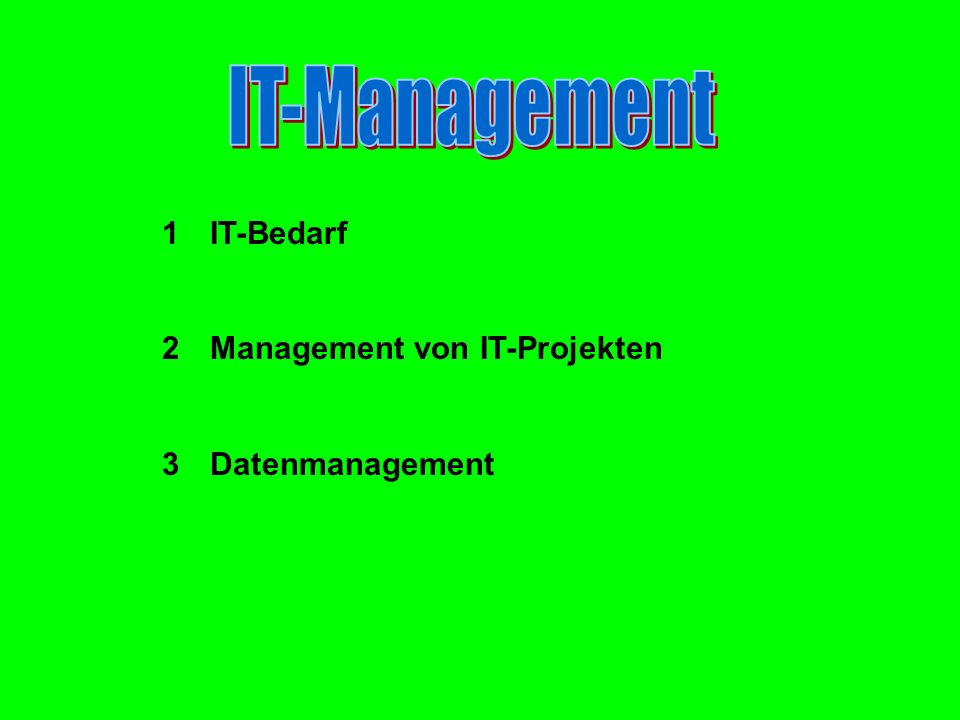 1I1IT-Bedarf 2M2Management von IT-Projekten 3D3Datenmanagement