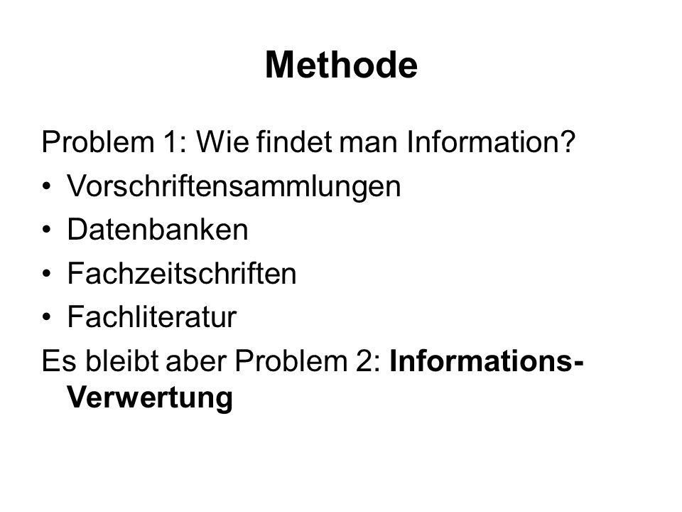 Methode Problem 1: Wie findet man Information.