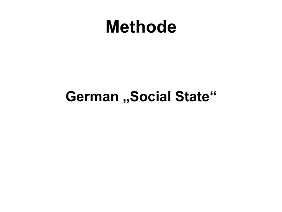 "Methode German ""Social State"
