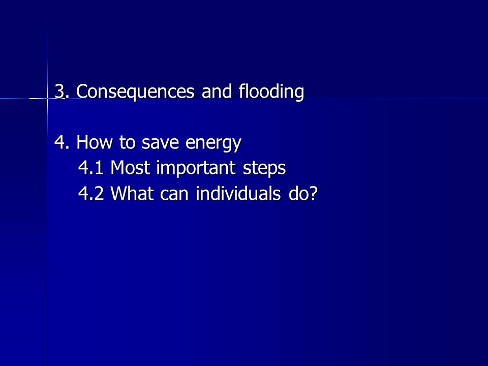 3. Consequences and flooding 4.