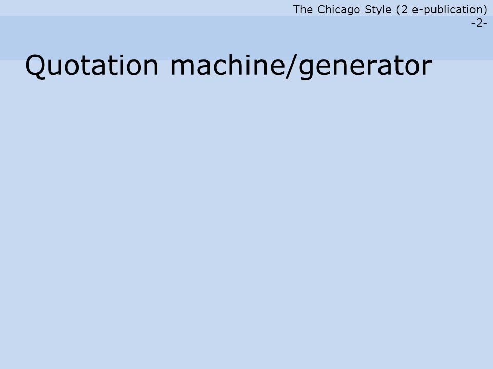 The Chicago Style (2 e-publication) -2- Quotation machine/generator