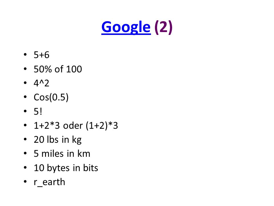 GoogleGoogle (2) 5+6 50% of 100 4^2 Cos(0.5) 5.