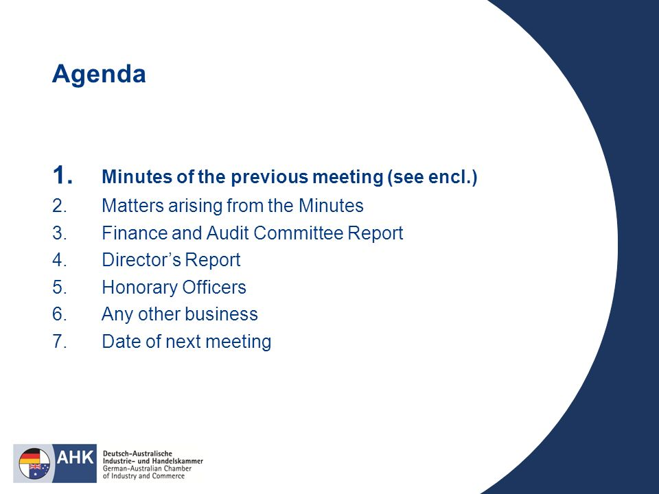Agenda 1. Minutes of the previous meeting (see encl.) 2.Matters arising from the Minutes 3.