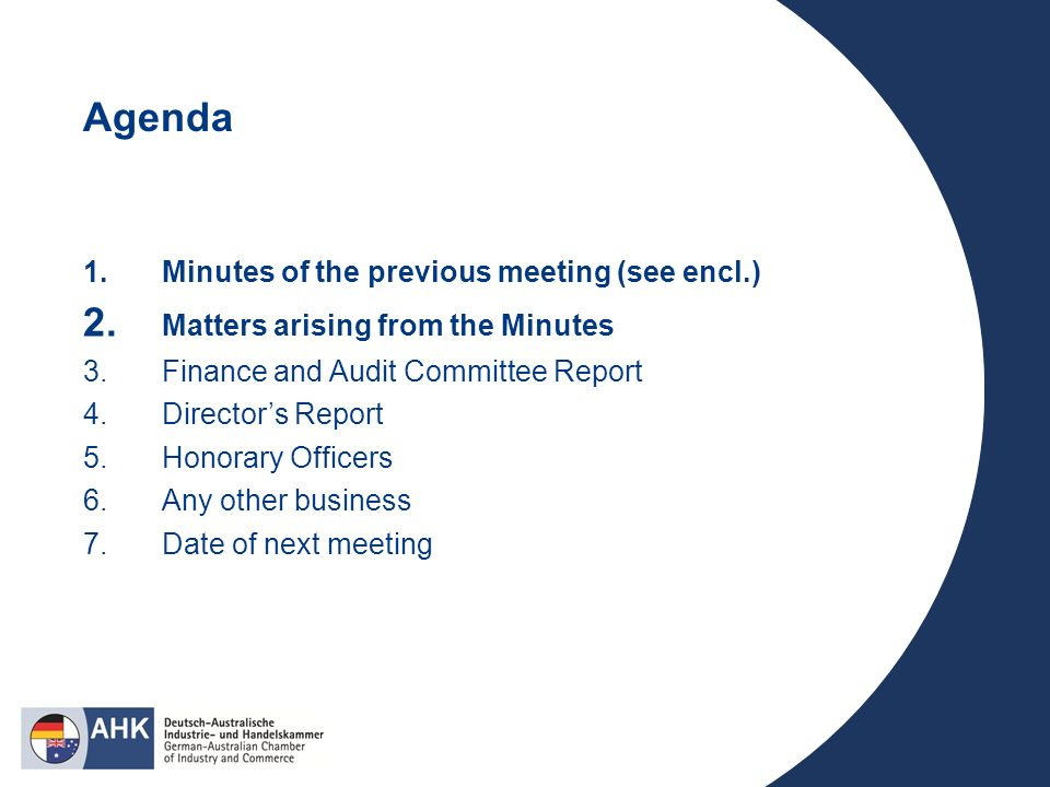 Agenda 1.Minutes of the previous meeting (see encl.) 2.