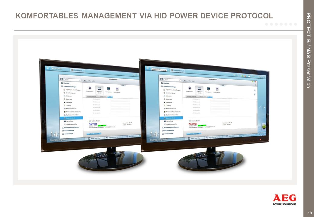 18 KOMFORTABLES MANAGEMENT VIA HID POWER DEVICE PROTOCOL PROTECT B / NAS Präsentation