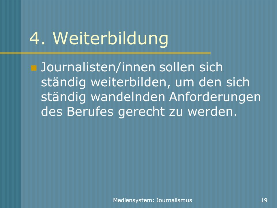 Mediensystem: Journalismus19 4.