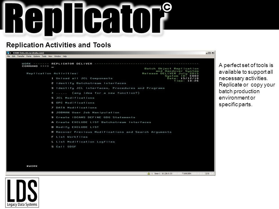Replication Activities and Tools A perfect set of tools is available to support all necessary activities.