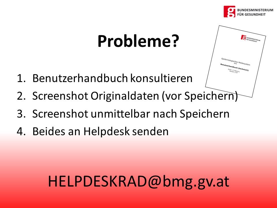 HELPDESKRAD@bmg.gv.at Probleme.