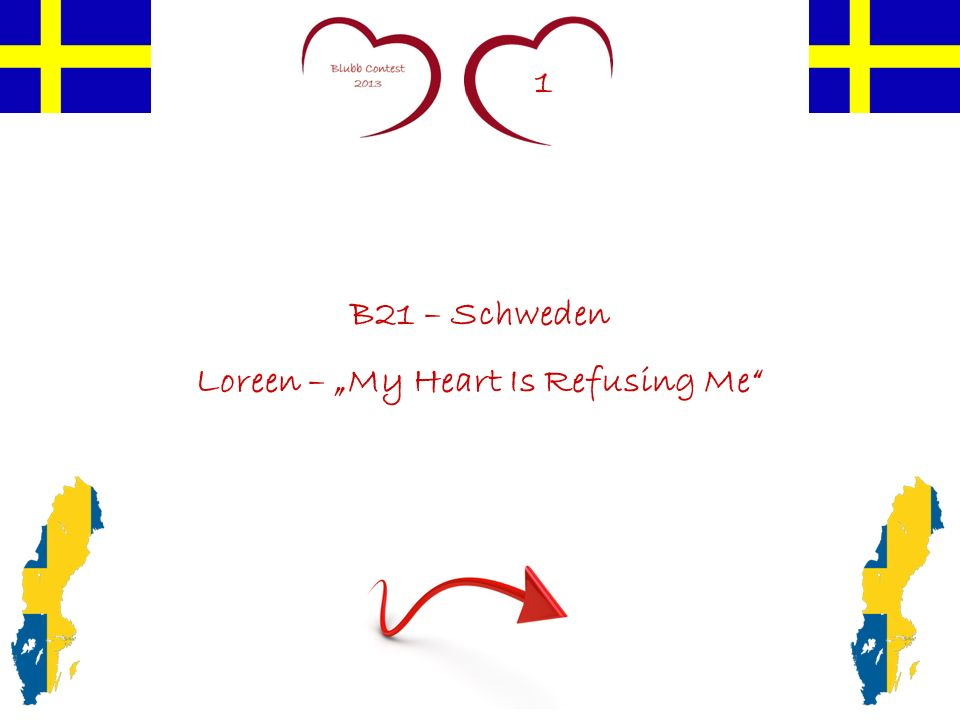 1 B21 – Schweden Loreen – My Heart Is Refusing Me