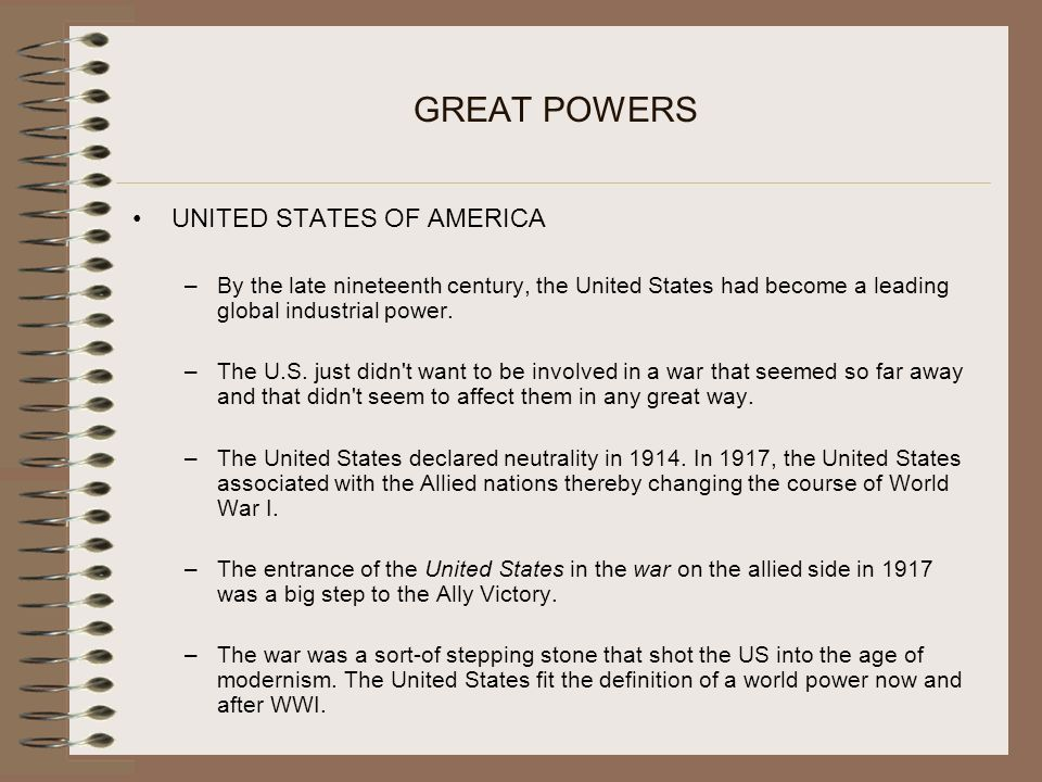 GREAT POWERS UNITED STATES OF AMERICA –By the late nineteenth century, the United States had become a leading global industrial power.