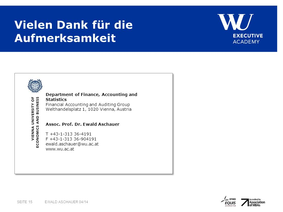 Department of Finance, Accounting and Statistics Financial Accounting and Auditing Group Welthandelsplatz 1, 1020 Vienna, Austria Assoc.