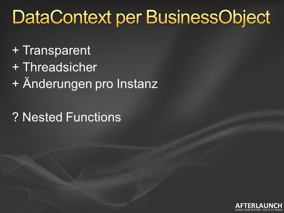+ Transparent + Threadsicher + Änderungen pro Instanz Nested Functions