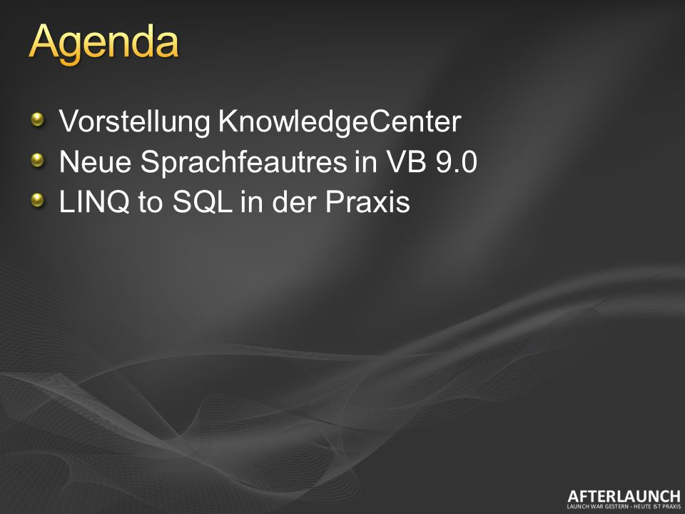 Vorstellung KnowledgeCenter Neue Sprachfeautres in VB 9.0 LINQ to SQL in der Praxis