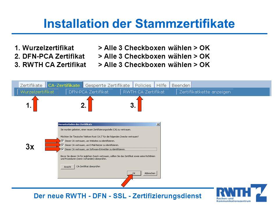 RWTH – DFN Zertifizierungsdienst Antrag, Einrichtung und Verwendung ...