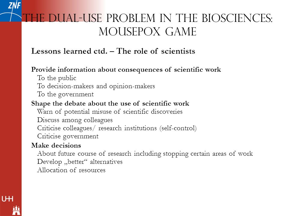 The dual-use problem in the biosciences: Mousepox Game Lessons learned ctd.