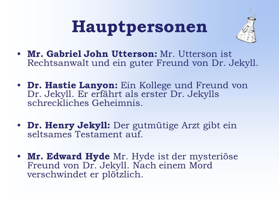 Hauptpersonen Mr. Gabriel John Utterson: Mr.