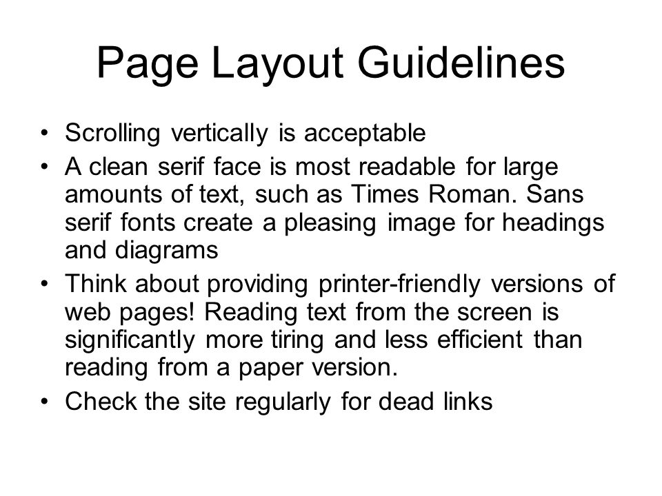 Page Layout Guidelines Scrolling vertically is acceptable A clean serif face is most readable for large amounts of text, such as Times Roman.