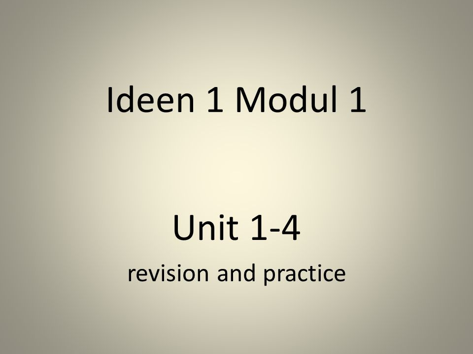 Ideen 1 Modul 1 Unit 1-4 revision and practice