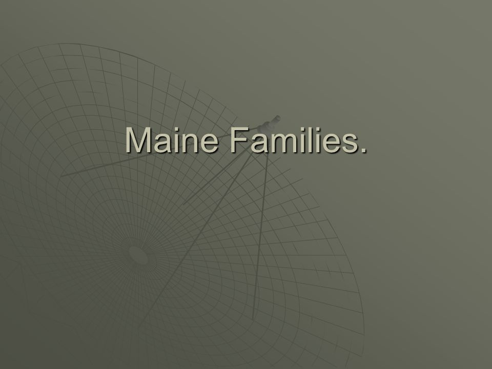 Maine Families.